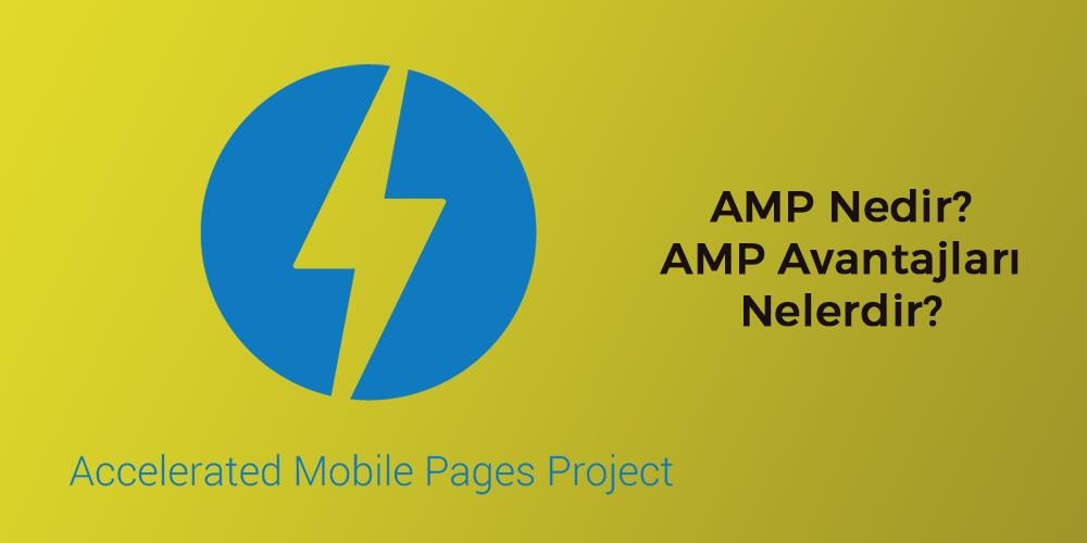 AMP Avantajları Nelerdir?
