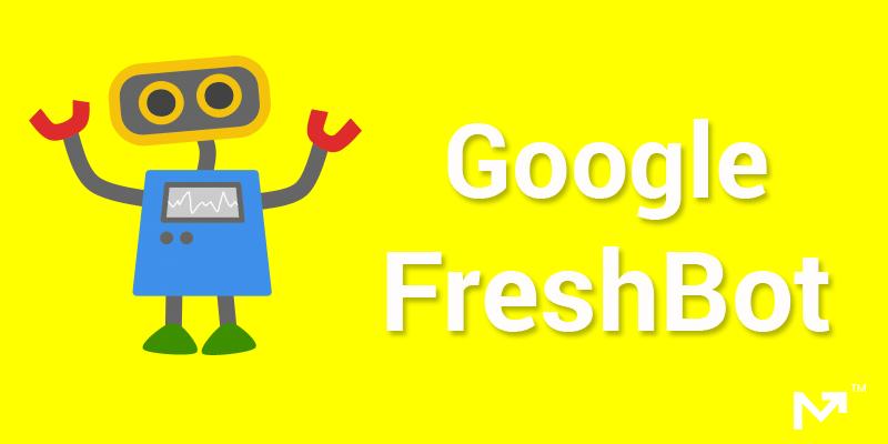 Google FreshBot