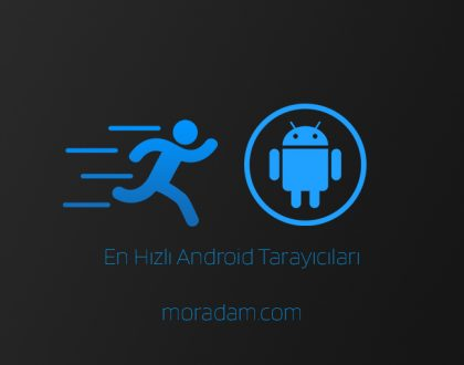 En Hızlı 9 Android Tarayıcı