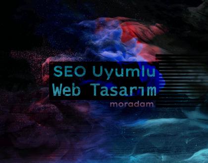 SEO Uyumlu Web Tasarım Nasıl Yapılır?