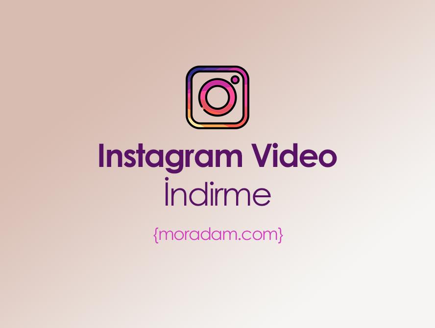 Instagram Video İndirme Nasıl Yapılır?