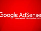 Adsense Site Onaylatma 2021 Önerileri